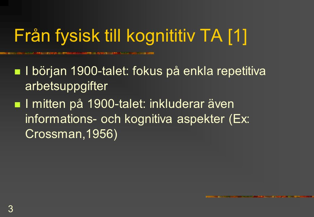 Från fysisk till kognititiv TA [1]